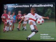 Kindgerechtes Fußballtraining: Handbuch