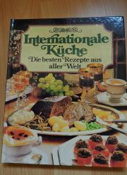 Internationale Küche - Die besten Rezepte