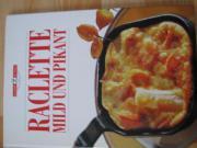 Kochbuch Raclette mild und Pikant